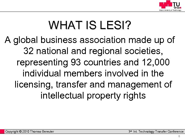 WHAT IS LESI? A global business association made up of 32 national and regional