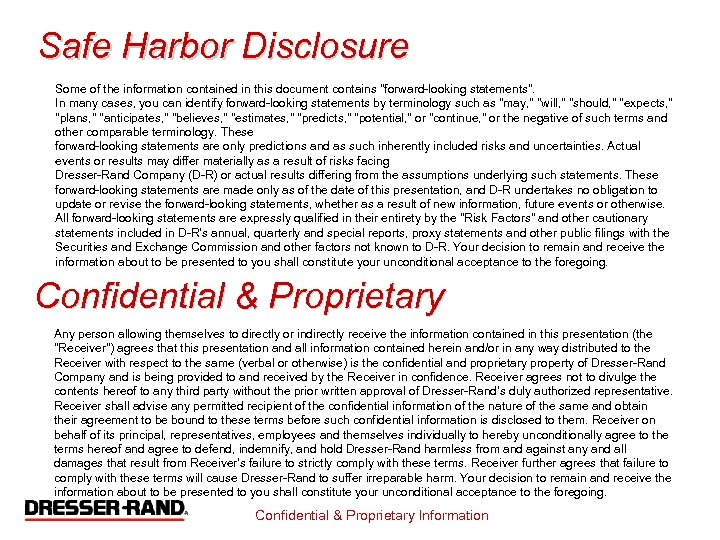 Safe Harbor Disclosure Some of the information contained in this document contains