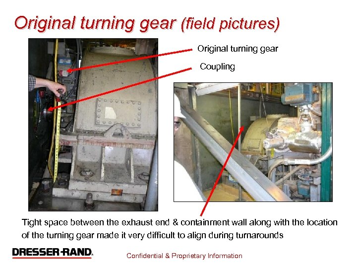 Original turning gear (field pictures) Original turning gear Coupling Tight space between the exhaust