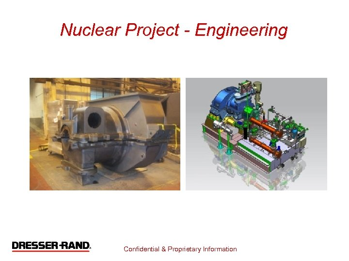 Nuclear Project - Engineering Confidential & Proprietary Information