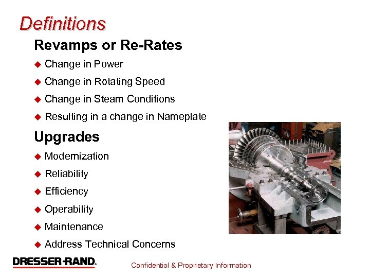Definitions Revamps or Re-Rates u Change in Power u Change in Rotating Speed u