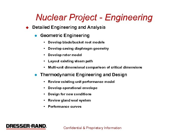 Nuclear Project - Engineering u Detailed Engineering and Analysis l Geometric Engineering • Develop