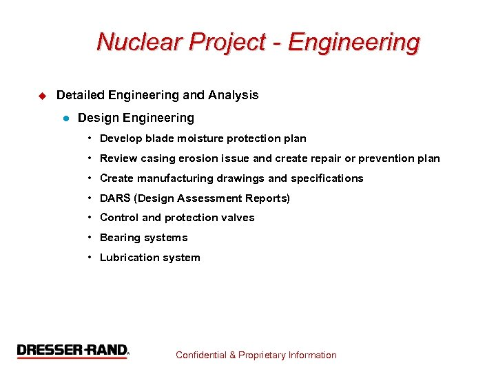 Nuclear Project - Engineering u Detailed Engineering and Analysis l Design Engineering • Develop