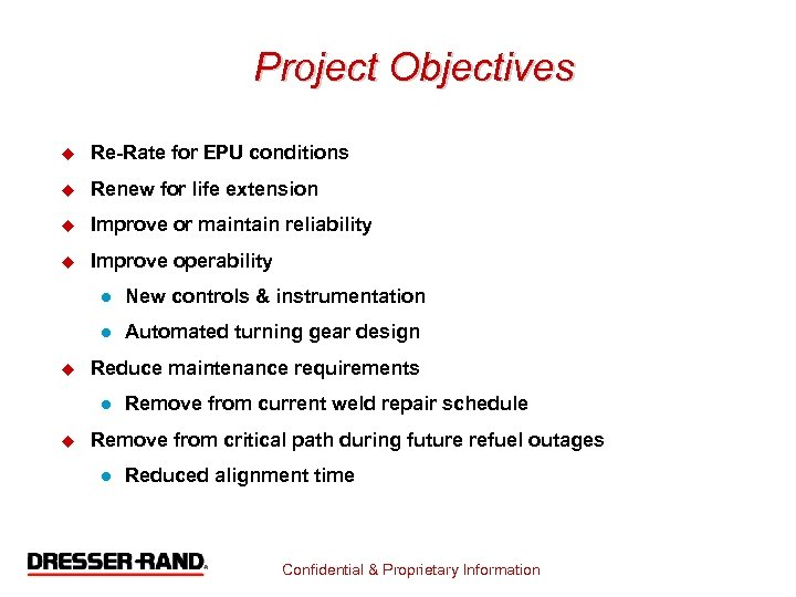 Project Objectives u Re-Rate for EPU conditions u Renew for life extension u Improve