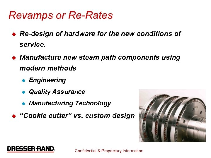 Revamps or Re-Rates u Re-design of hardware for the new conditions of service. u