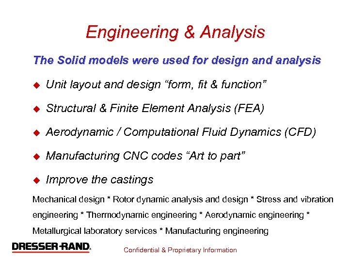 Engineering & Analysis The Solid models were used for design and analysis u Unit