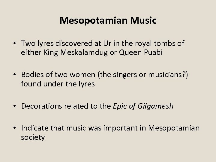 Mesopotamian Music • Two lyres discovered at Ur in the royal tombs of either