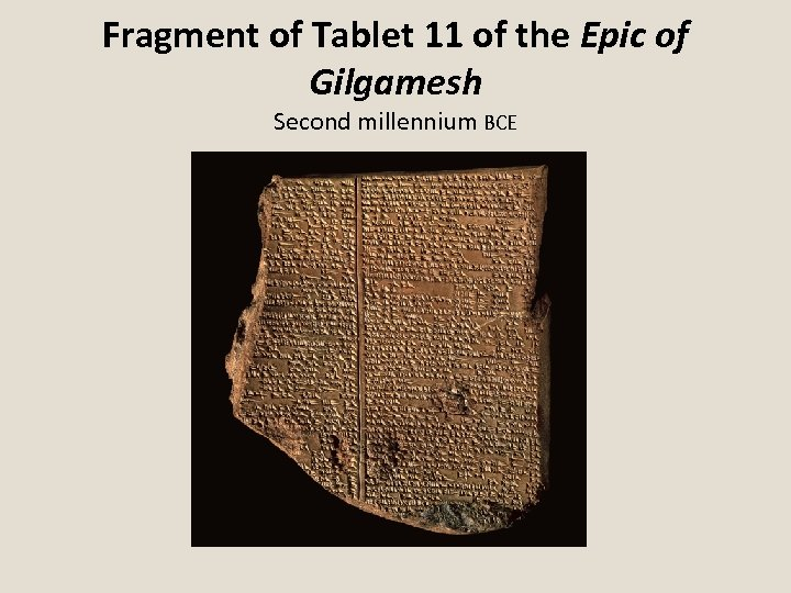 Fragment of Tablet 11 of the Epic of Gilgamesh Second millennium BCE