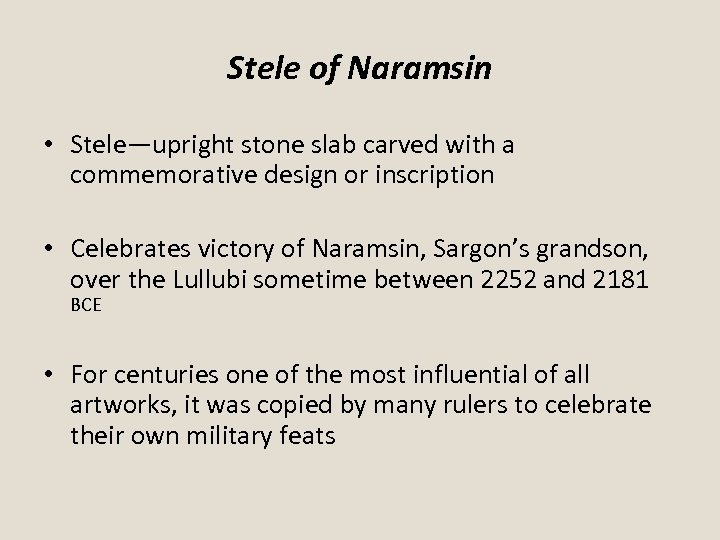 Stele of Naramsin • Stele—upright stone slab carved with a commemorative design or inscription