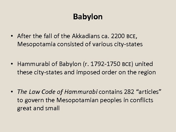 Babylon • After the fall of the Akkadians ca. 2200 BCE, Mesopotamia consisted of