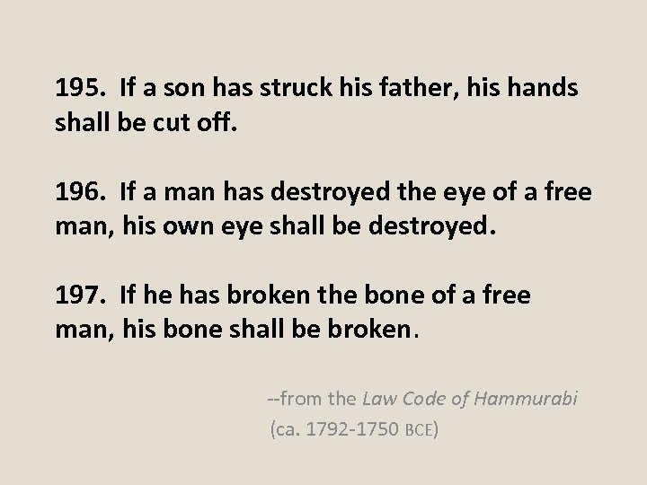 195. If a son has struck his father, his hands shall be cut off.