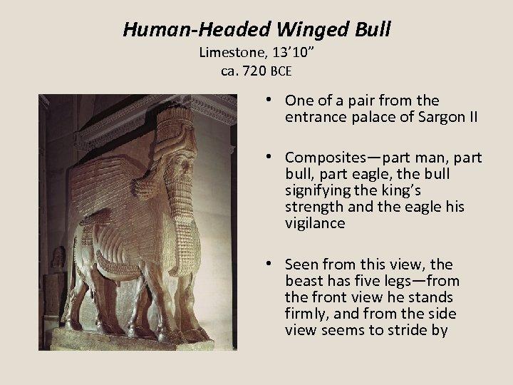 "Human-Headed Winged Bull Limestone, 13' 10"" ca. 720 BCE • One of a pair"