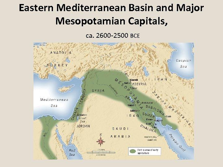 Eastern Mediterranean Basin and Major Mesopotamian Capitals, ca. 2600 -2500 BCE
