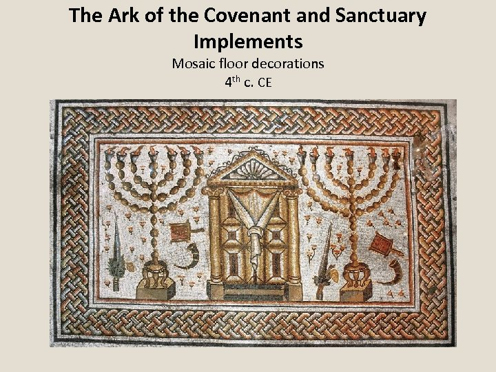 The Ark of the Covenant and Sanctuary Implements Mosaic floor decorations 4 th c.