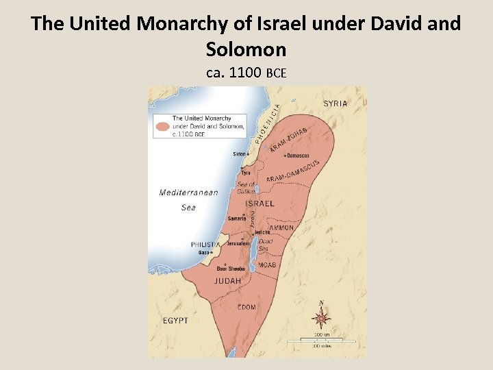 The United Monarchy of Israel under David and Solomon ca. 1100 BCE