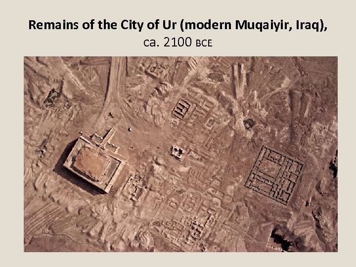 Remains of the City of Ur (modern Muqaiyir, Iraq), ca. 2100 BCE