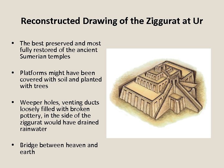 Reconstructed Drawing of the Ziggurat at Ur • The best preserved and most fully