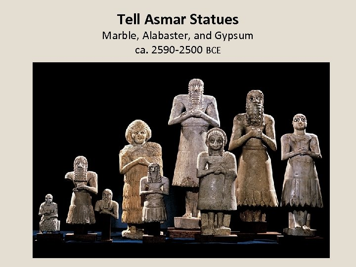 Tell Asmar Statues Marble, Alabaster, and Gypsum ca. 2590 -2500 BCE