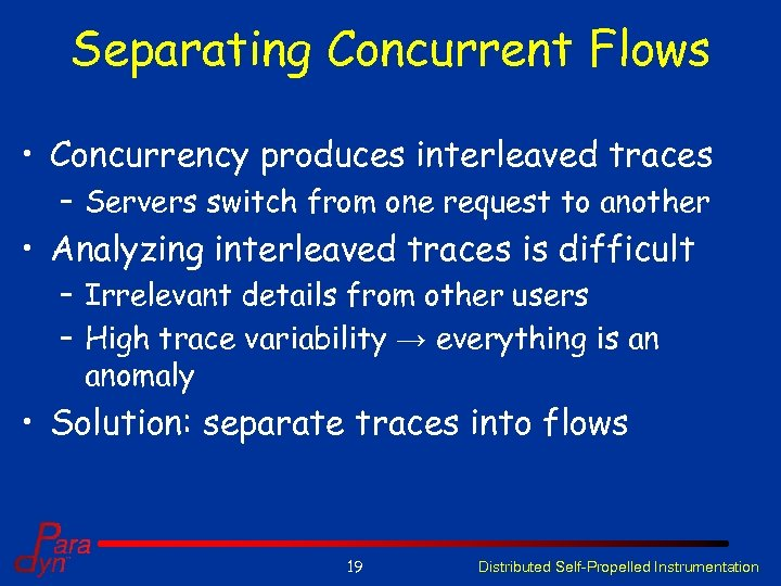 Separating Concurrent Flows • Concurrency produces interleaved traces – Servers switch from one request