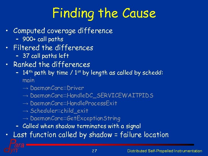 Finding the Cause • Computed coverage difference – 900+ call paths • Filtered the