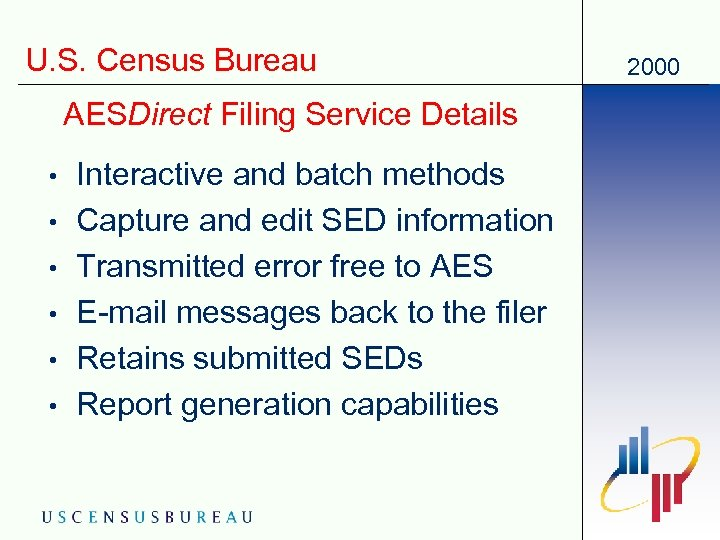 U. S. Census Bureau AESDirect Filing Service Details • • • Interactive and batch