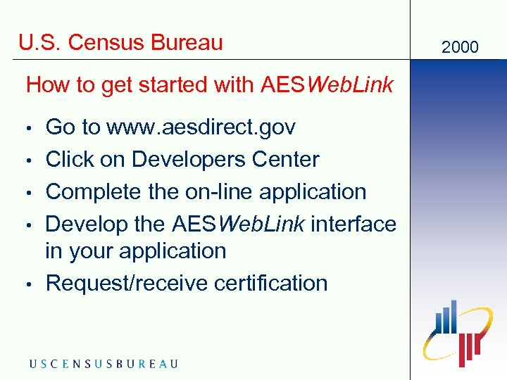 U. S. Census Bureau How to get started with AESWeb. Link • • •