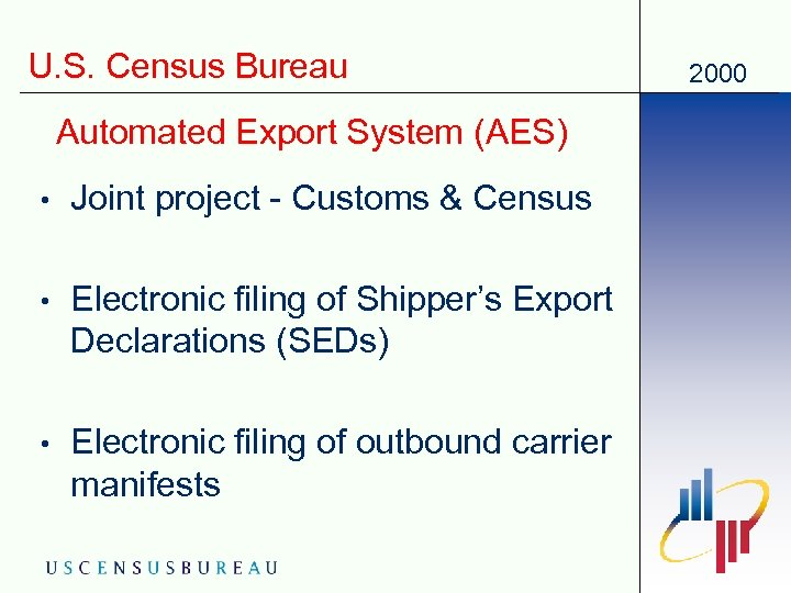 U. S. Census Bureau Automated Export System (AES) • Joint project - Customs &