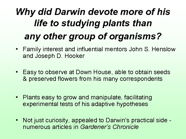 Why did Darwin devote more of his life to studying plants than any other