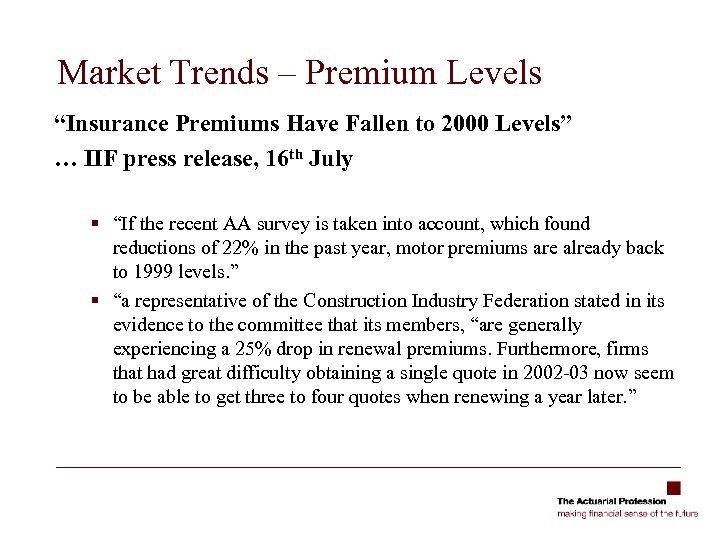"Market Trends – Premium Levels ""Insurance Premiums Have Fallen to 2000 Levels"" … IIF"