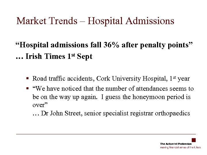"""Market Trends – Hospital Admissions """"Hospital admissions fall 36% after penalty points"""" … Irish"""