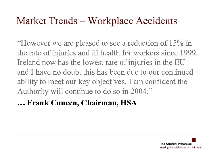 """Market Trends – Workplace Accidents """"However we are pleased to see a reduction of"""