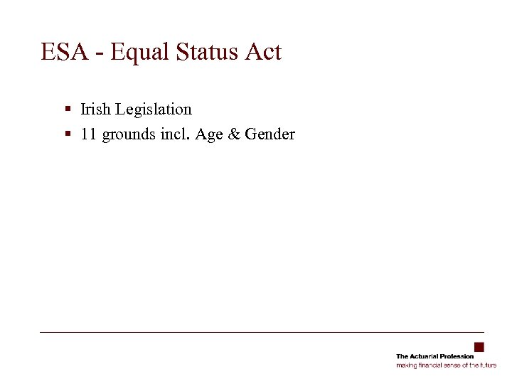 ESA - Equal Status Act § Irish Legislation § 11 grounds incl. Age &