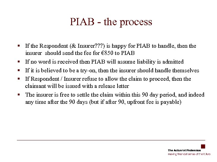 PIAB - the process § If the Respondent (& Insurer? ? ? ) is