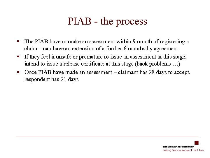 PIAB - the process § The PIAB have to make an assessment within 9