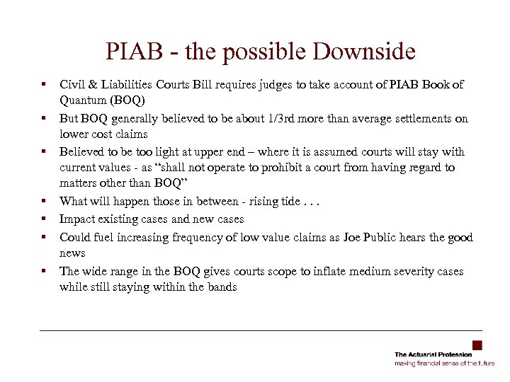 PIAB - the possible Downside § § § § Civil & Liabilities Courts Bill