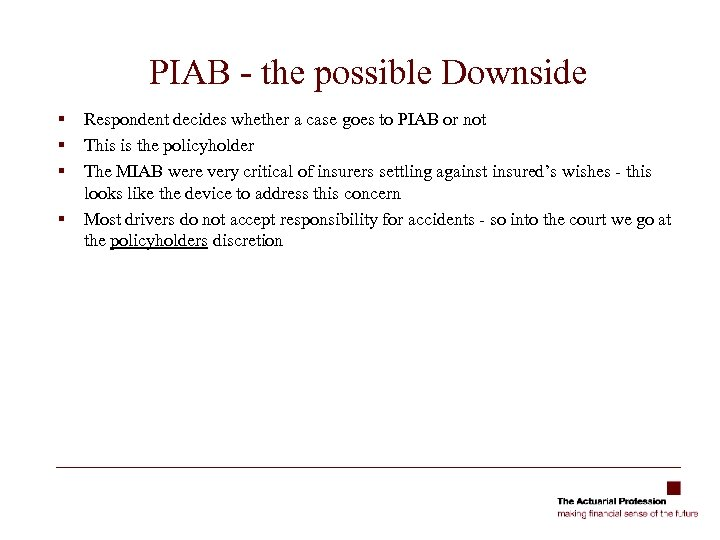PIAB - the possible Downside § § Respondent decides whether a case goes to