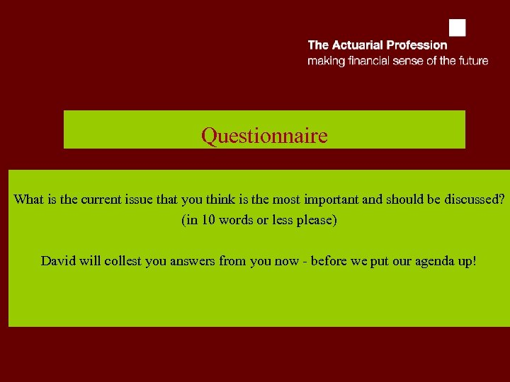 Questionnaire What is the current issue that you think is the most important and