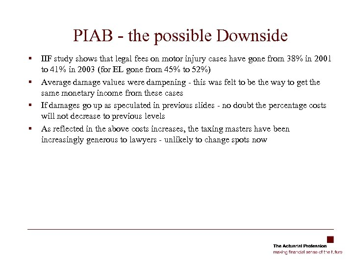 PIAB - the possible Downside § § IIF study shows that legal fees on