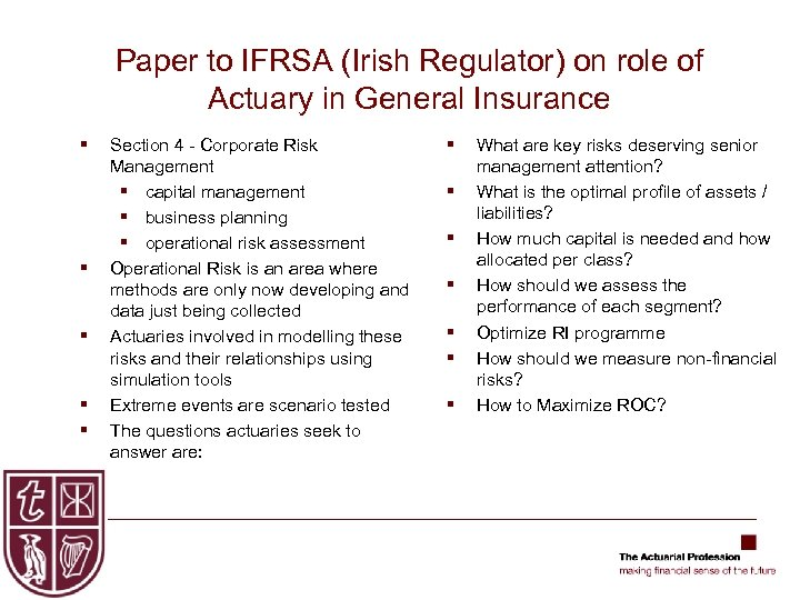 Paper to IFRSA (Irish Regulator) on role of Actuary in General Insurance § §
