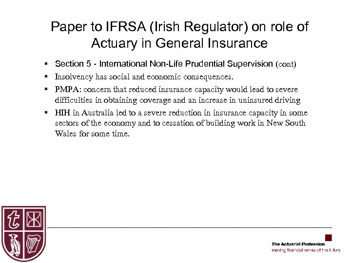 Paper to IFRSA (Irish Regulator) on role of Actuary in General Insurance § Section