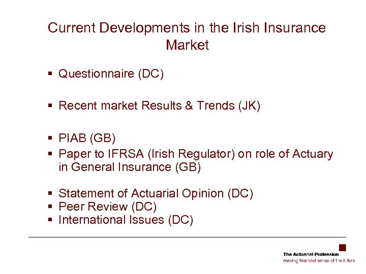 Current Developments in the Irish Insurance Market § Questionnaire (DC) § Recent market Results