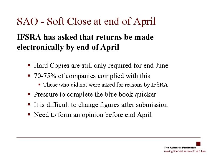SAO - Soft Close at end of April IFSRA has asked that returns be