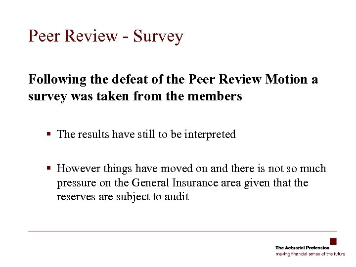 Peer Review - Survey Following the defeat of the Peer Review Motion a survey