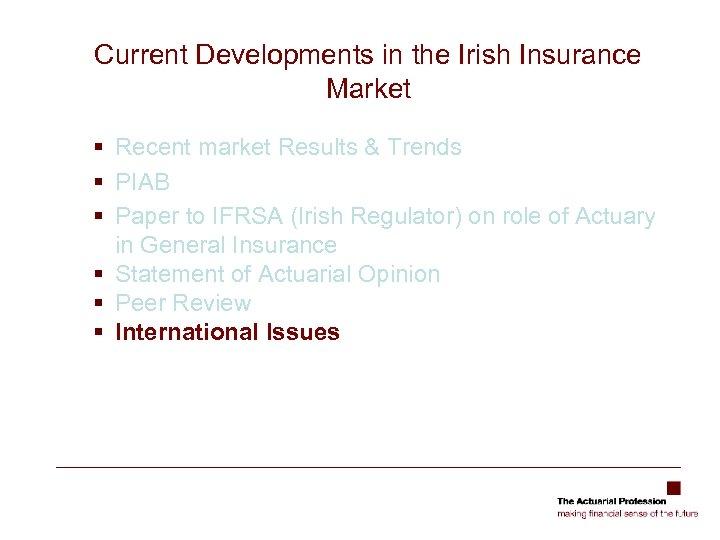 Current Developments in the Irish Insurance Market § Recent market Results & Trends §