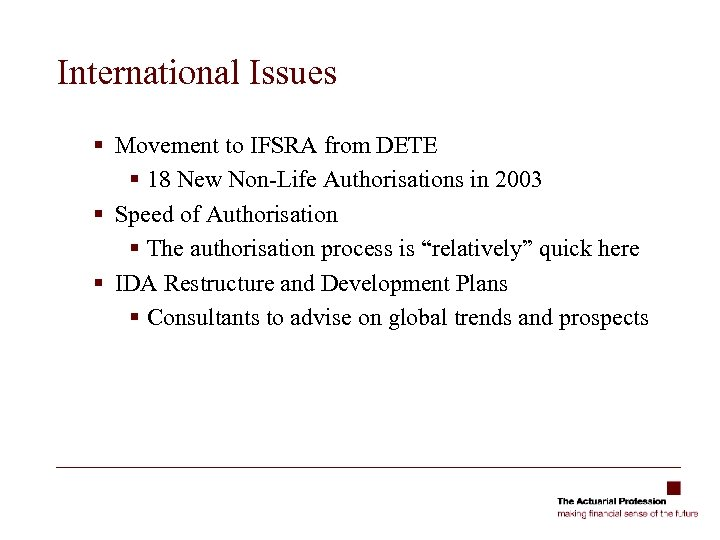 International Issues § Movement to IFSRA from DETE § 18 New Non-Life Authorisations in
