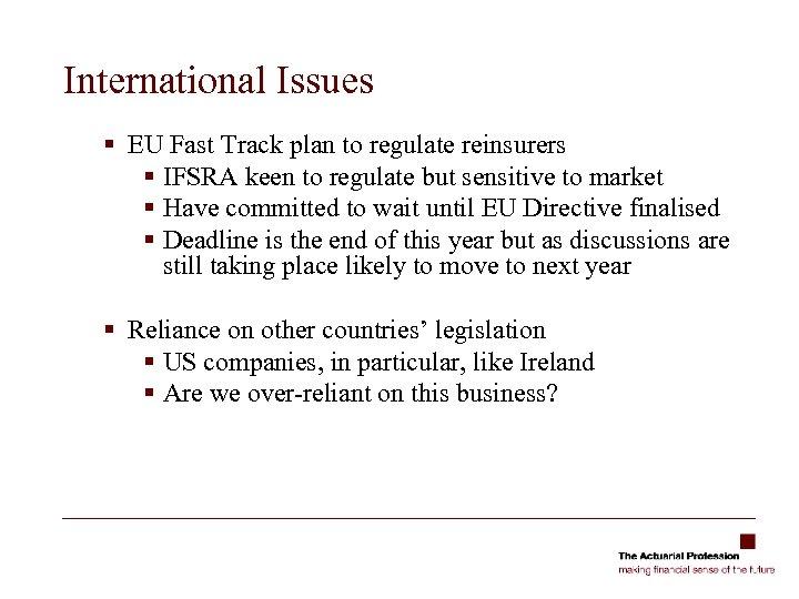 International Issues § EU Fast Track plan to regulate reinsurers § IFSRA keen to