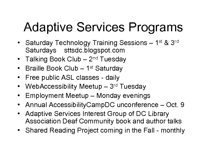 Adaptive Services Programs • Saturday Technology Training Sessions – 1 st & 3 rd