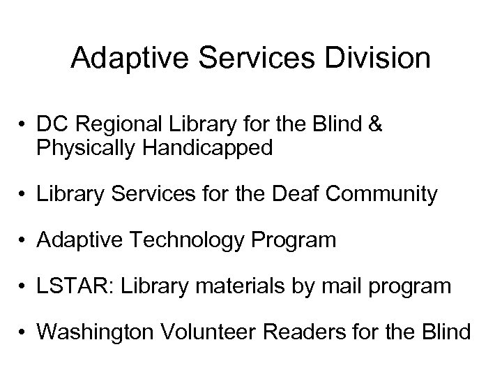 Adaptive Services Division • DC Regional Library for the Blind & Physically Handicapped •