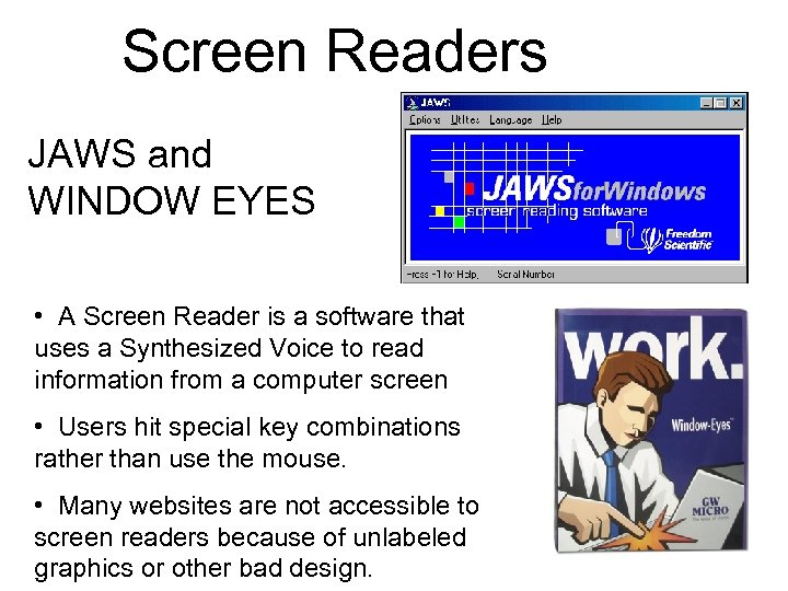 Screen Readers JAWS and WINDOW EYES • A Screen Reader is a software that