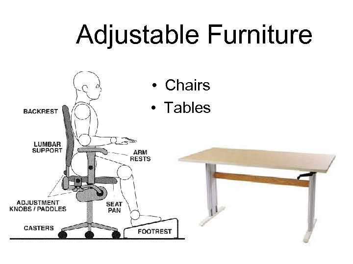 Adjustable Furniture • Chairs • Tables